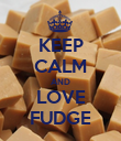 KEEP CALM AND LOVE FUDGE - Personalised Poster large