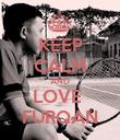 KEEP CALM AND LOVE  FURQAN - Personalised Poster large