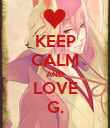 KEEP CALM AND LOVE G. - Personalised Poster large
