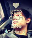 KEEP CALM AND Love Gabe<3 - Personalised Poster large