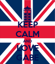 KEEP CALM AND LOVE GABE - Personalised Poster large