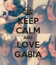 KEEP CALM AND LOVE GABIA - Personalised Poster large