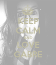 KEEP CALM AND LOVE GABRE - Personalised Poster large