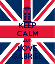 KEEP CALM AND LOVE GABRIEL - Personalised Poster large
