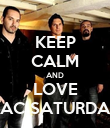 KEEP CALM AND LOVE GAC SATURDAY - Personalised Poster large