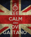 KEEP CALM AND LOVE  GAETANO  - Personalised Poster large