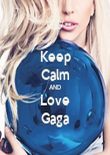 Keep Calm AND Love Gaga - Personalised Poster large