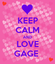 KEEP CALM AND LOVE GAGE  - Personalised Poster large