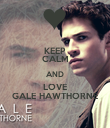 KEEP CALM AND LOVE GALE HAWTHORNE - Personalised Poster large