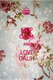 KEEP CALM AND LOVE GALIH - Personalised Poster large