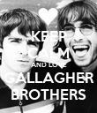 KEEP CALM AND LOVE GALLAGHER BROTHERS - Personalised Poster large