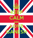 KEEP CALM AND LOVE GANESH - Personalised Poster large