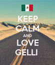 KEEP CALM AND LOVE GELLI  - Personalised Poster large