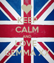 KEEP CALM AND LOVE  GEMMA XX - Personalised Poster large