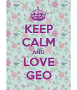 KEEP CALM AND LOVE GEO - Personalised Poster large