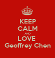 KEEP CALM AND LOVE  Geoffrey Chen - Personalised Poster large