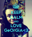 KEEP CALM AND LOVE GeOrGiA<3 - Personalised Poster large