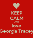KEEP CALM AND love Georgia Tracey - Personalised Poster large