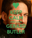 KEEP CALM AND LOVE GERARD BUTLER - Personalised Poster large