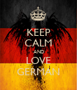 KEEP CALM AND LOVE GERMAN - Personalised Poster large