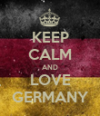 KEEP CALM AND LOVE GERMANY - Personalised Poster large
