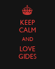 KEEP CALM AND LOVE GIDES - Personalised Poster large