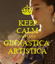 KEEP CALM AND LOVE GINNASTICA  ARTISTICA - Personalised Poster large