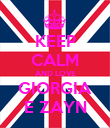 KEEP CALM AND LOVE GIORGIA E ZAYN - Personalised Poster large