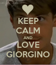 KEEP CALM AND LOVE GIORGINO - Personalised Poster large