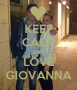 KEEP CALM AND LOVE GIOVANNA - Personalised Poster large