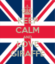 KEEP CALM AND LOVE GIRAFFE - Personalised Poster large