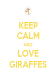 KEEP CALM AND LOVE GIRAFFES - Personalised Poster large