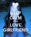 KEEP CALM AND LOVE GIRLFRIEND - Personalised Poster large