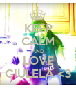 KEEP CALM AND LOVE GIULELA <3 - Personalised Poster large