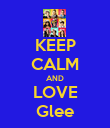 KEEP CALM AND LOVE Glee - Personalised Poster large