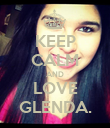 KEEP CALM AND LOVE GLENDA. - Personalised Poster large