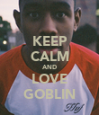 KEEP CALM AND LOVE GOBLIN - Personalised Poster large