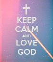 KEEP CALM AND LOVE GOD - Personalised Poster large