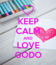 KEEP CALM AND LOVE GODO - Personalised Poster large