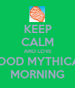 KEEP CALM AND LOVE GOOD MYTHICAL MORNING - Personalised Poster large
