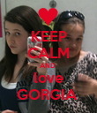 KEEP CALM AND  love GORGIA  - Personalised Poster large