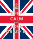 KEEP CALM AND LOVE GRACE.B  - Personalised Poster large