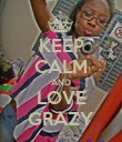 KEEP CALM AND LOVE GRAZY - Personalised Poster large