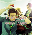 KEEP CALM AND LOVE GREG JAMES  - Personalised Poster large