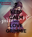 KEEP CALM AND LOVE GRIMMIE - Personalised Poster large