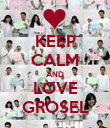 KEEP CALM AND LOVE GROSEL - Personalised Poster large
