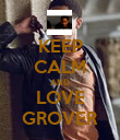 KEEP CALM AND LOVE GROVER - Personalised Poster large