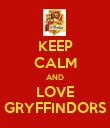 KEEP CALM AND LOVE GRYFFINDORS - Personalised Poster large