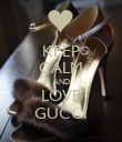 KEEP CALM AND LOVE GUCCI - Personalised Poster large