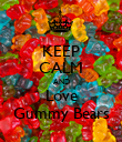 KEEP CALM AND Love Gummy Bears - Personalised Poster large